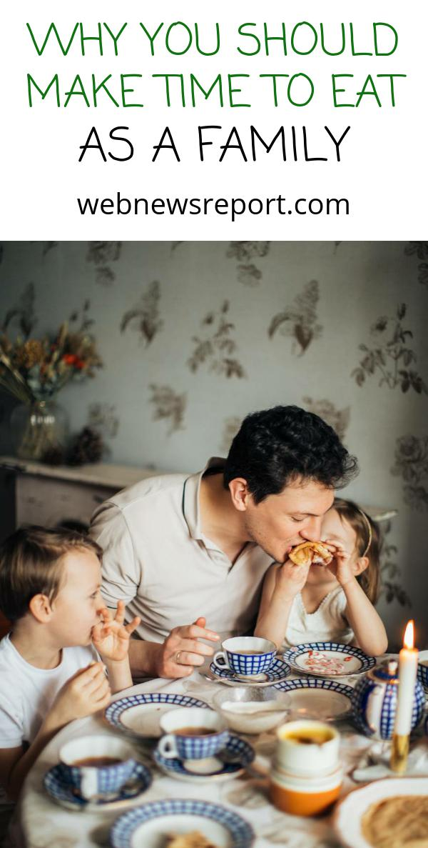 Why You Should Make Time to Eat as a Family