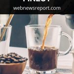 How To Cup Your Coffee: Enjoy Coffee at Its Finest